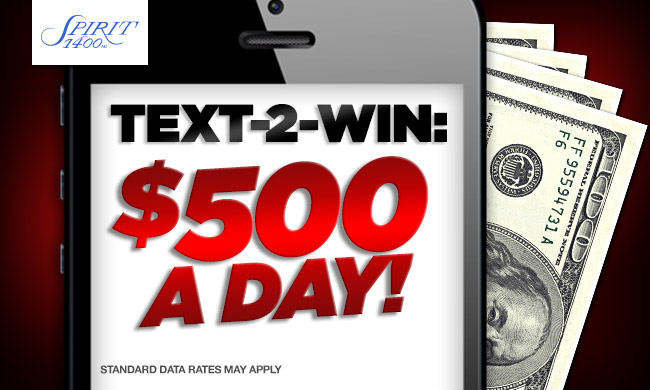 Spirit 1400's $500 A Day Text Club Sweepstakes